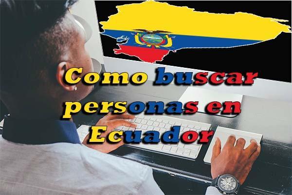 Como buscar personas en ecuador rastrear busqueda sitios web páginas buscador