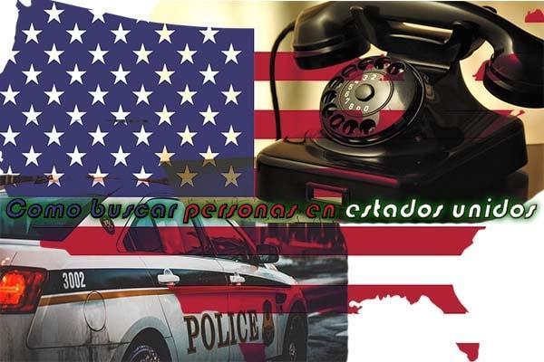como buscar personas en estados unidos – USA busqueda metodo maneras formas sitios Internet celular 2017 españa