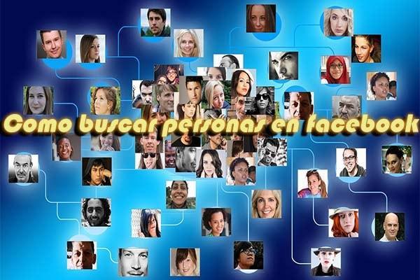 como buscar personas en facebook internet web 2017 españa busqueda metodos maneras formas ubicar